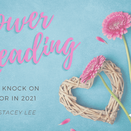 Flower Reading – Will Love Knock on Your Door in 2021